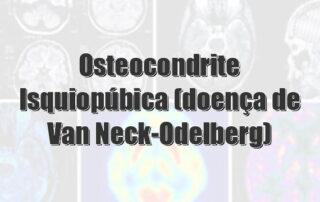 Osteocondrite Isquiopúbica (doença de Van Neck-Odelberg)